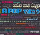 A BONE Featuring CAD(Cats and Dogs) 「A POPで逝こう」